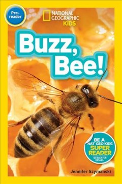 Buzz, bee! - Jennifer Szymanski