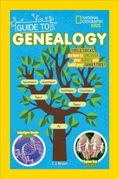 National Geographic kids guide to genealogy - Tamara J Resler