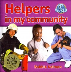 Helpers in my community - Bobbie Kalman