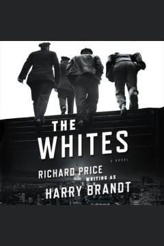 The Whites : a novel - Harry Brandt