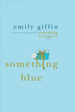 Something blue : a novel - Emily Giffin