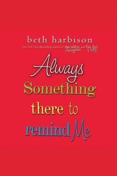 Always something there to remind me - Elizabeth M Harbison