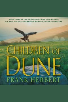 Children of dune : Dune Series, Book 3. Frank Herbert. - Frank Herbert