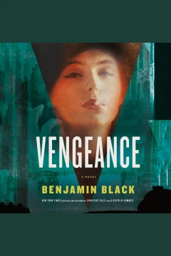 Vengeance : a novel - Benjamin Black