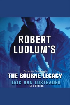 The Bourne legacy : a novel - Eric Lustbader