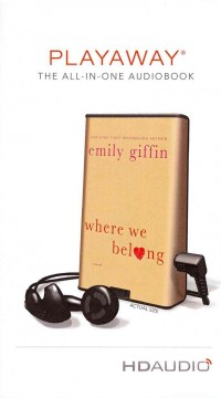 Where we belong [sound recording (Playaway)] - Emily Giffin