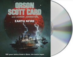 Earth afire : [the first Formic war] - Orson Scott Card