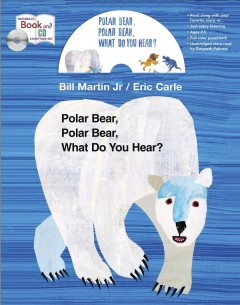 Polar bear, polar bear, what do you hear? - Bill Martin