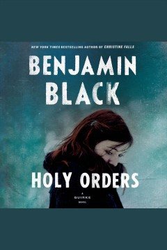 Holy orders : a Quirke novel - Benjamin Black