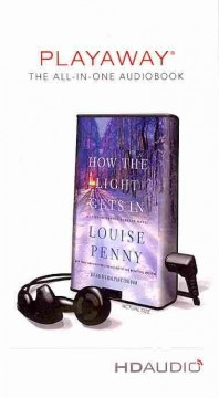 How the light gets in : Chief Inspector Gamache novel - Louise Penny