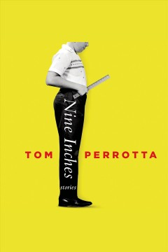 Nine inches : stories - Tom Perrotta