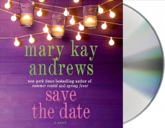 Save the date : a novel - Mary Kay Andrews