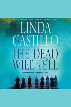 The dead will tell : a Kate Burkholder novel - Linda Castillo