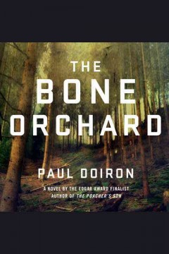 The bone orchard : Mike Bowditch Mystery, Book 5. Paul Doiron. - Paul Doiron