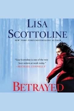 Betrayed : Rosato & Associates Series, Book 13. Lisa Scottoline. - Lisa Scottoline