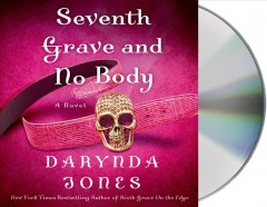 Seventh Grave and No Body - Darynda; King Jones