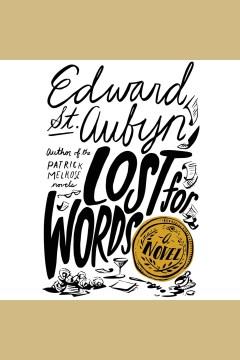 Lost for words : A Novel. Edward St. Aubyn. - Edward St. Aubyn