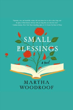 Small blessings : A Novel. Martha Woodroof. - Martha Woodroof