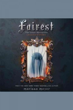 Fairest : Levana's story - Marissa Meyer