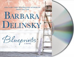 Blueprints : a novel - Barbara Delinsky