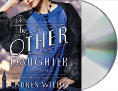 The other daughter : a novel - Lauren Willig
