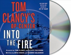 Tom Clancy's Op-Center. Into the fire - Dick Couch