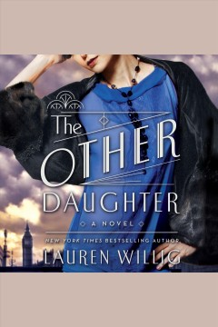 The other daughter : A Novel. Lauren Willig. - Lauren Willig