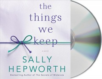 The things we keep : a novel Sally Hepworth. - Sally Hepworth