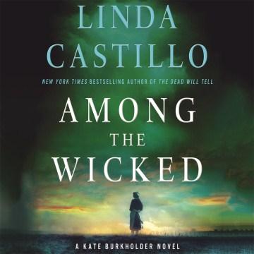 Among the wicked - Linda Castillo