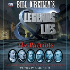 Bill O'Reilly's legends and lies : the patriots - David Fisher