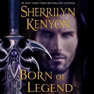 Born of legend - Sherrilyn Kenyon