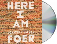 Here I am : a novel - Jonathan Safran Foer