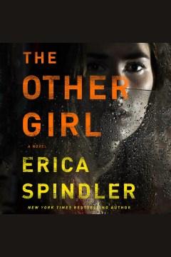The other girl : a novel - Erica Spindler