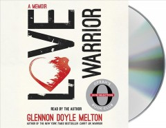 Love warrior : a memoir - Glennon Doyle
