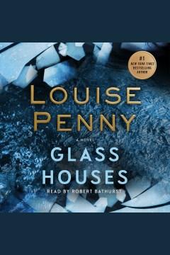 Glass houses : a novel - Louiseauthor Penny