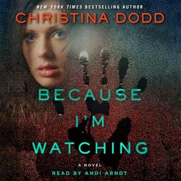 Because I'm watching - Christina Dodd