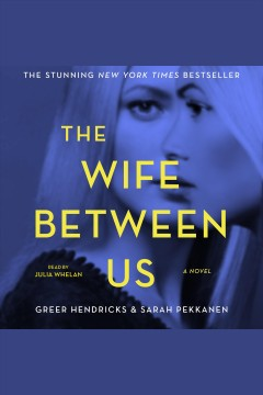 The wife between us : a novel - Greer Hendricks