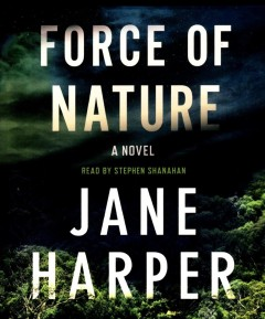 Force of nature : a novel - Jane (Jane Elizabeth) Harper