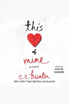 This heart of mine : a novel - C. C Hunter
