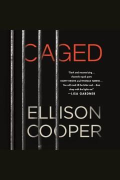 Caged : a novel - Ellison Cooper