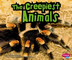 The creepiest animals - Connie Colwell Miller