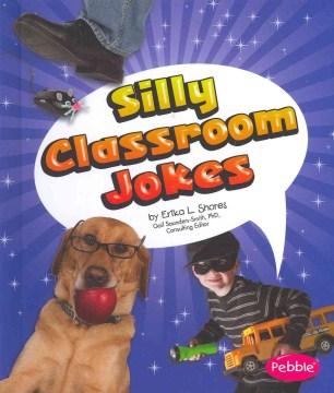 Silly classroom jokes - Erika L Shores