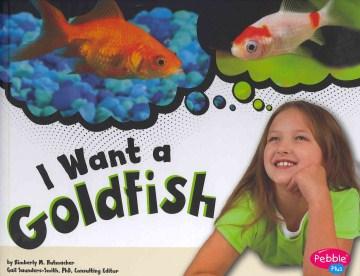 I want a goldfish - Kimberly Hutmacher