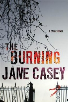 The burning - Jane (Jane E.) Casey