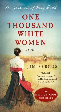 One thousand white women : the journals of May Dodd - Jim Fergus
