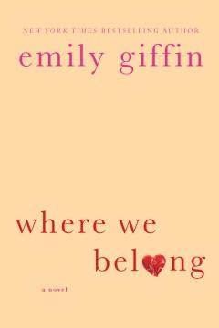 Where we belong : a novel - Emily Giffin