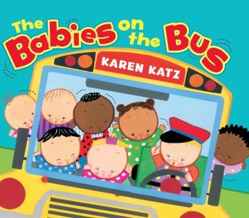The babies on the bus - Karen Katz