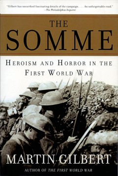 The somme : herosim and horror in the first world war - Martin Gilbert