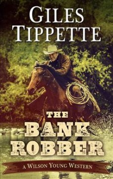 The bank robber - Giles Tippette