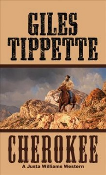 Cherokee : a Justa Williams western - Giles Tippette